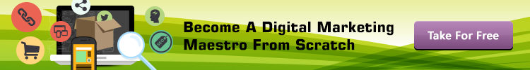 Become A Digital Marketing Maestro From Scratch