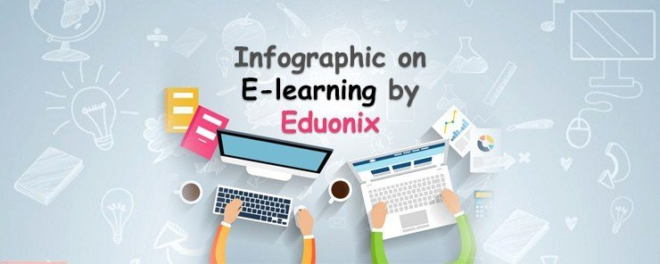 Infographic on E-learning by Eduonix