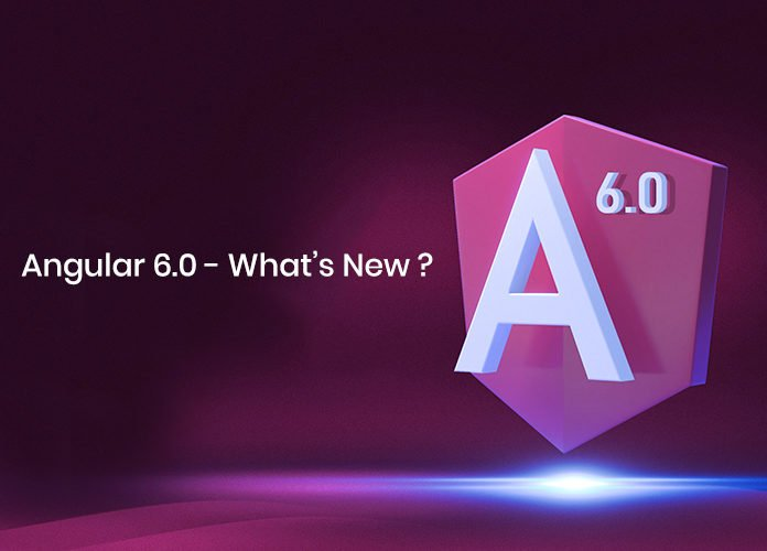 All You Need To Know About Newest Angular Version 6