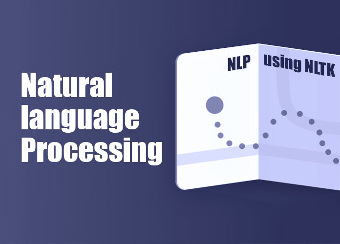 Discover What is Natural Language Processing and NLTK Toolkit