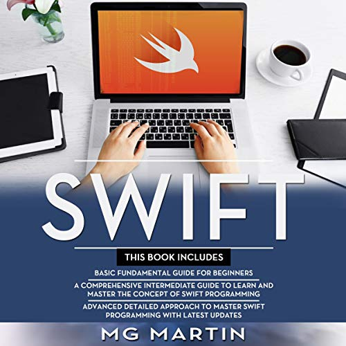 Swift- The Complete Guide for Beginners, Intermediate and Advanced Detailed Strategies to Master Swift Programming-6