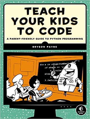 Teach Your Kids to Code- A Parent-Friendly Guide to Python Programming